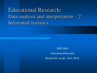 Educational Research: Data analysis and interpretation – 2 Inferential statistics