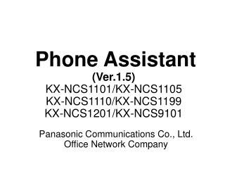 Phone Assistant (Ver.1.5) KX-NCS1101/KX-NCS1105 KX-NCS1110/KX-NCS1199 KX-NCS1201/KX-NCS9101
