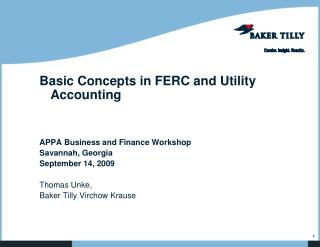 Basic Concepts in FERC and Utility Accounting APPA Business and Finance Workshop Savannah, Georgia