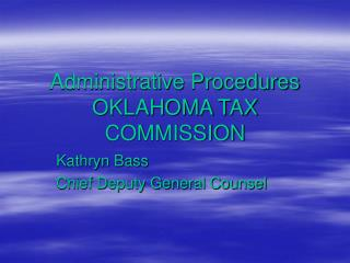 Administrative Procedures OKLAHOMA TAX COMMISSION