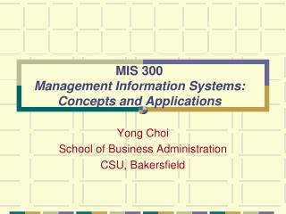 MIS 300 Management Information Systems: Concepts and Applications