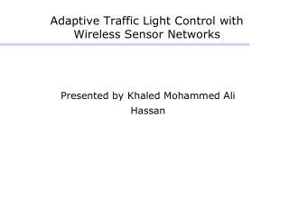 Adaptive Traffic Light Control with Wireless Sensor Networks