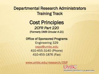 Cost Principles 2CFR Part 220 (Formerly  OMB Circular A-21 ) Office of Sponsored Programs