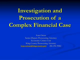Investigation and Prosecution of a Complex Financial Case