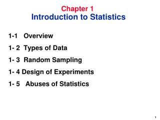 1-1 	Overview  1- 2 	Types of Data  1- 3 	Random Sampling  1- 4 Design of Experiments