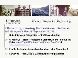 Global Engineering Professional Seminar  ME 290 Agenda Week 5: September 22, 2011