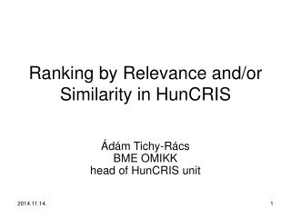 Ranking by Relevance and/or Similarity in HunCRIS