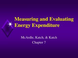 Measuring and Evaluating Energy Expenditure