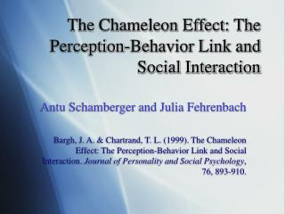 The Chameleon Effect: The Perception-Behavior Link and Social Interaction