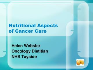 Nutritional Aspects  of Cancer Care