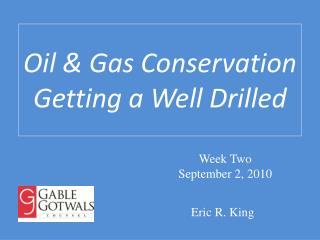 Oil & Gas Conservation  Getting a Well Drilled