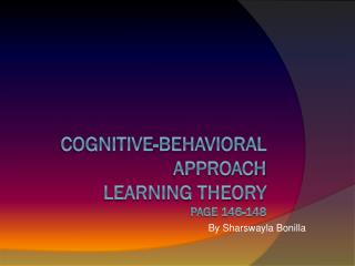 Cognitive-Behavioral Approach  Learning Theory Page 146-148