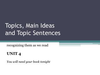 Topics, Main Ideas  and Topic Sentences