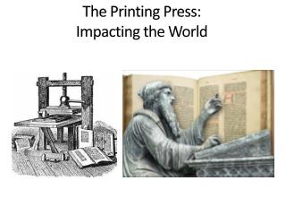 The Printing Press: Impacting the World