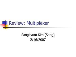 Review: Multiplexer