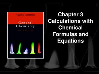 Chapter 3 Calculations with Chemical Formulas and Equations