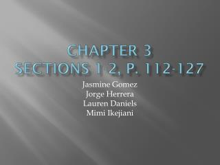 Chapter 3 sections 1-2, p. 112-127