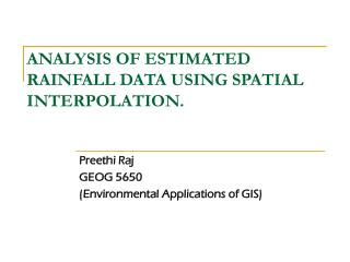ANALYSIS OF ESTIMATED RAINFALL DATA USING SPATIAL INTERPOLATION.