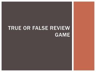 True or False Review Game