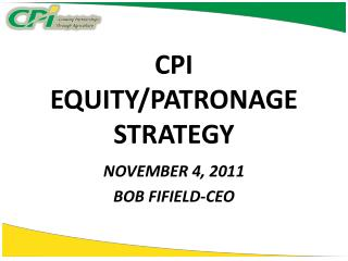 CPI  EQUITY/PATRONAGE STRATEGY