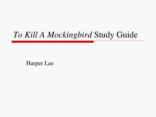 To Kill A Mockingbird  Study Guide