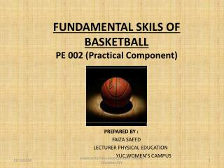 FUNDAMENTAL SKILS OF BASKETBALL PE 002 (Practical Component)