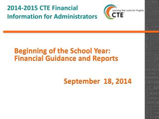 2014-2015 CTE Financial Information for Administrators