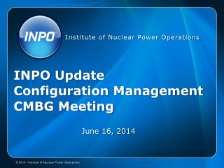 INPO Update  Configuration Management  CMBG Meeting