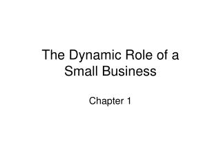 The Dynamic Role of a  Small Business