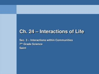 Ch. 24 – Interactions of Life