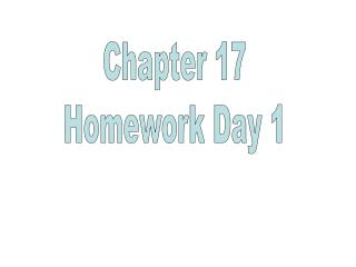 Chapter 17 Homework Day 1