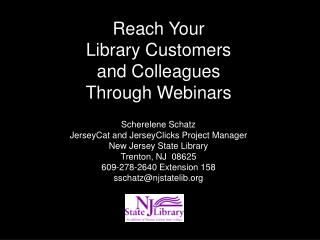 Reach Your Library Customers and Colleagues  Through Webinars