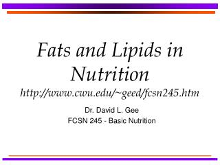 Fats and Lipids in Nutrition http://www.cwu.edu/~geed/fcsn245.htm