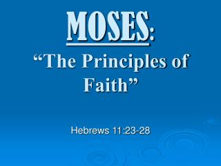 "MOSES : ""The Principles of Faith"""