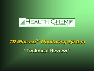 "TD Glucose TM  Monitoring System ""Technical Review"""