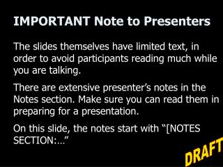 IMPORTANT Note to Presenters