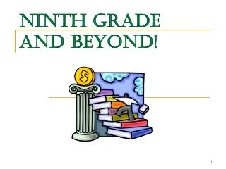 Ninth Grade and beyond!