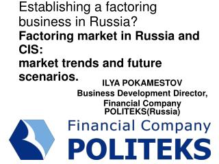 Establishing a factoring business in Russia? Factoring market in Russia and CIS:  market trends and future scenarios .