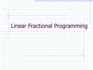 Linear Fractional Programming