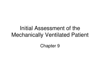 Initial Assessment of the Mechanically Ventilated Patient