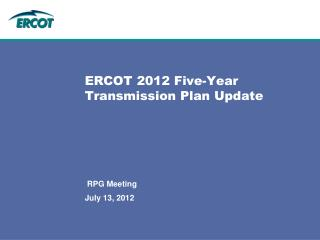 ERCOT 2012 Five-Year Transmission Plan Update
