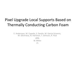 Pixel Upgrade Local Supports Based on Thermally Conducting Carbon Foam