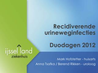 Recidiverende urineweginfecties Duodagen  20 12