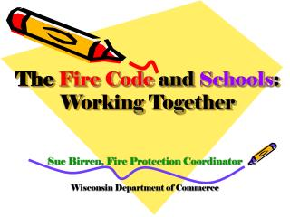 The  Fire Code  and Schools : Working Together