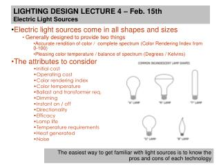 LIGHTING DESIGN LECTURE 4 – Feb. 15th Electric Light Sources