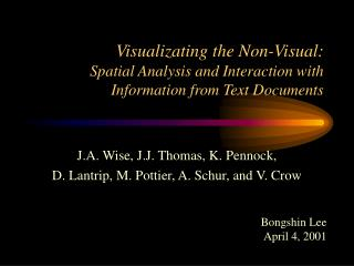 Visualizating the Non-Visual: Spatial Analysis and Interaction with Information from Text Documents