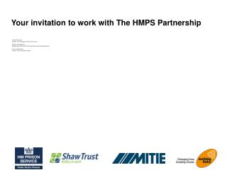 Your invitation to work with The HMPS Partnership
