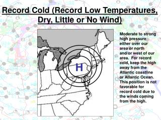 Record Cold (Record Low Temperatures, Dry, Little or No Wind)