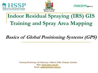 Indoor Residual Spraying (IRS) GIS Training and Spray Area Mapping Basics of Global Positioning Systems (GPS)