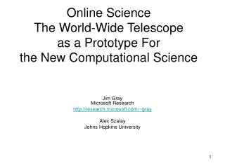 Online Science The World-Wide Telescope  as a Prototype For  the New Computational Science